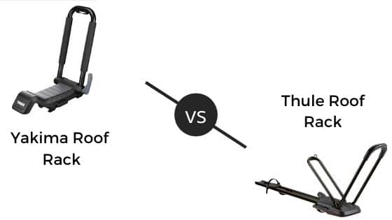 Yakima Vs Thule Roof Rack – Which One To Choose?